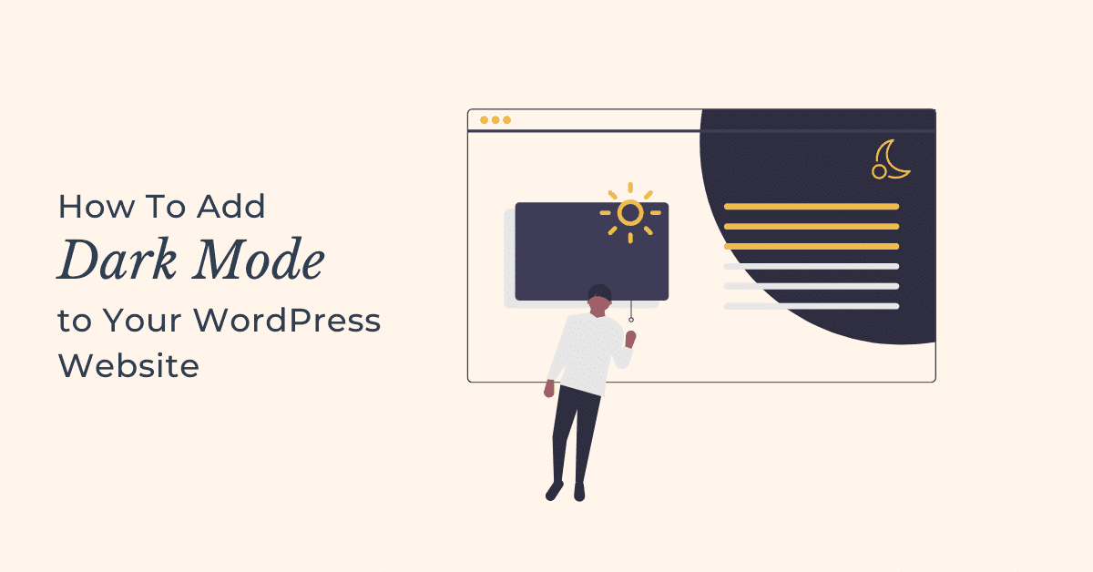 How To Easily Add Dark Mode to Your WordPress Website